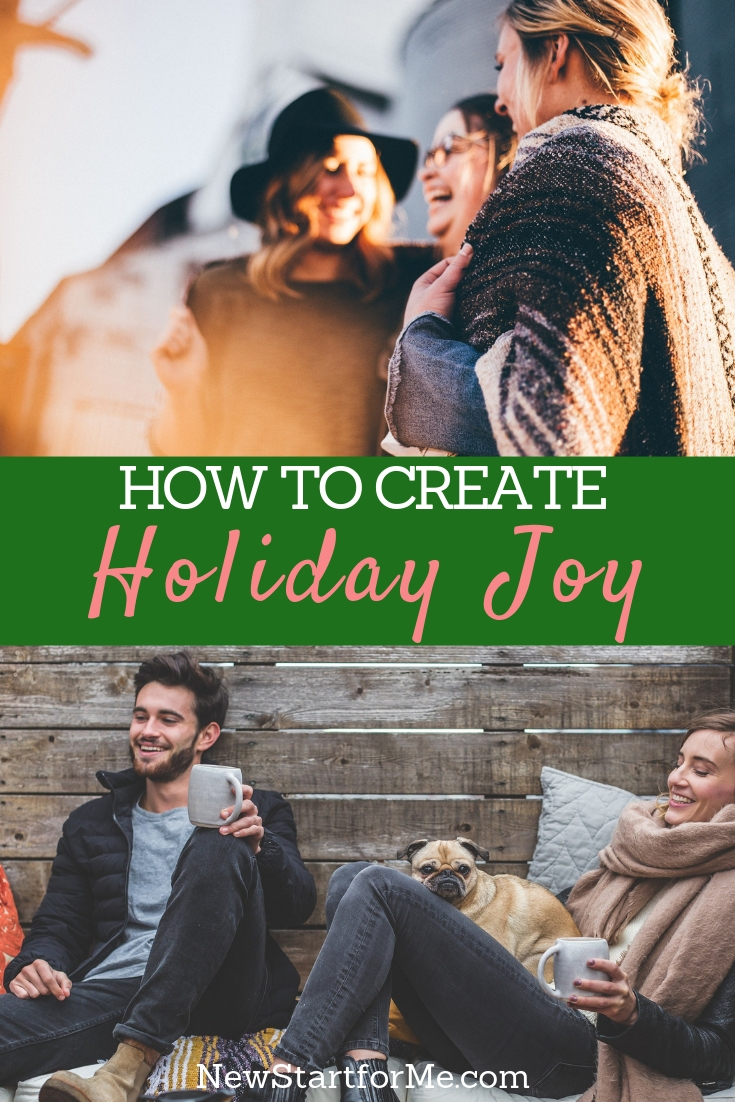 There are three somewhat simple things you can do to help boost holiday joy for you and for the ones you choose to spend your holidays with.