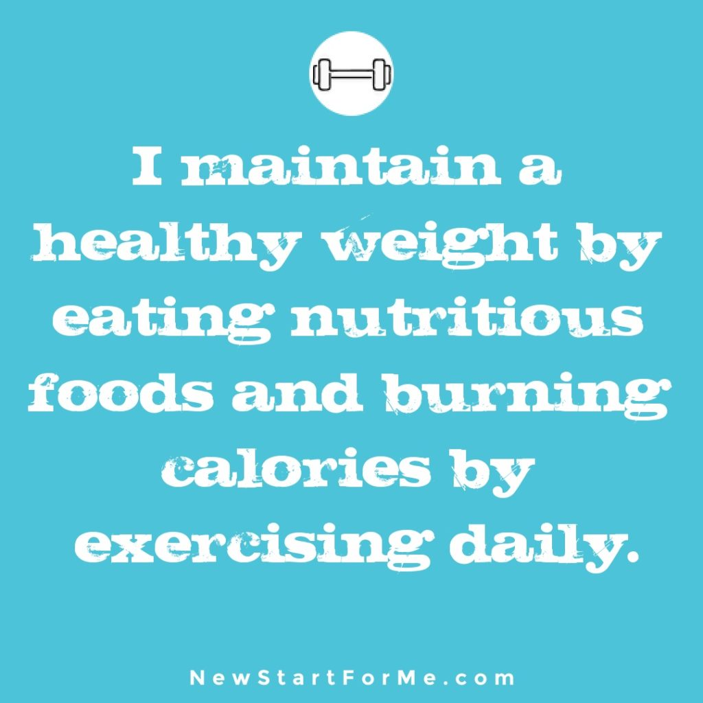 I Exercise Daily to Stay Healthy and Strong for Me I maintain a healthy weight by eating nutritious foods and burning calories by exercising daily.