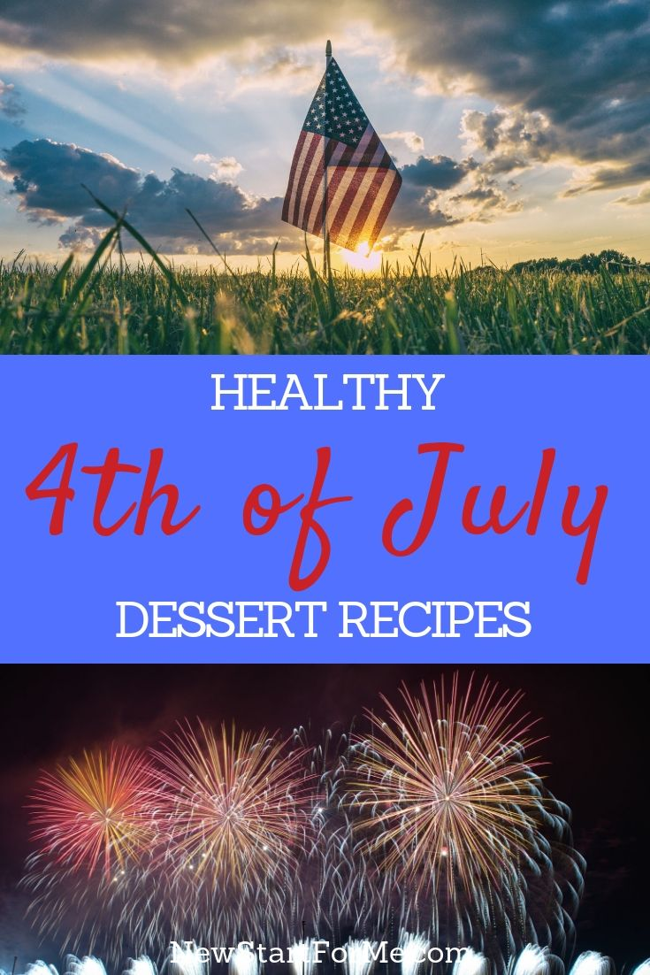 Enjoy your celebration complete with healthy 4th of July desserts that will be perfect for before, during or after your fireworks extravaganza.