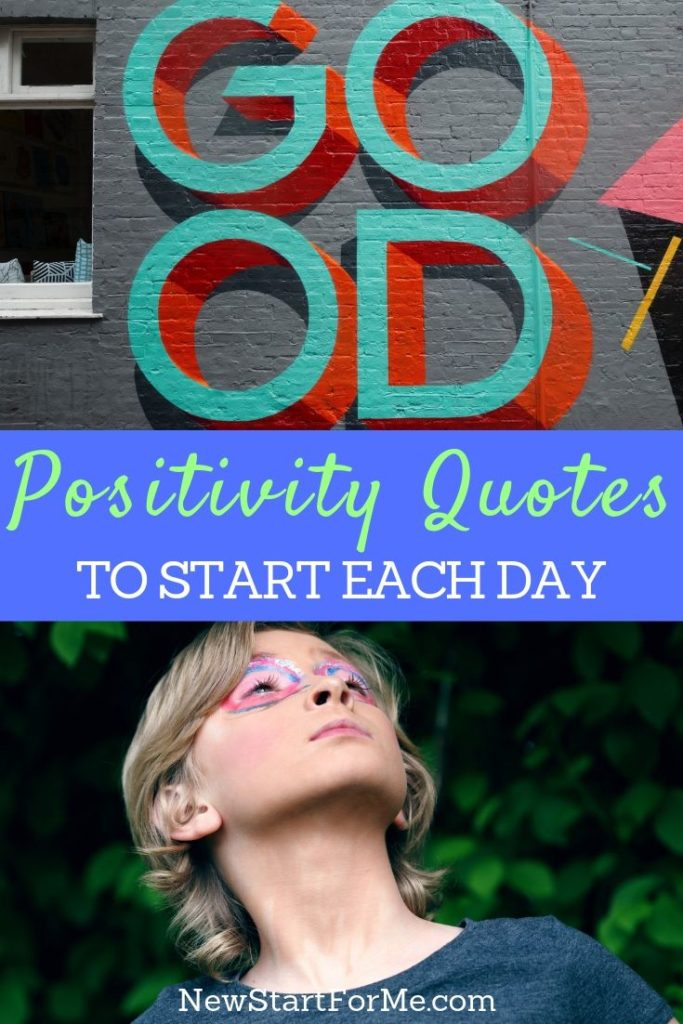 Use some of the most powerful positivity quotes to start your day and to improve your mood when you are feeling especially down.