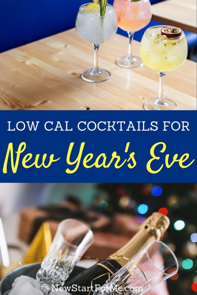The best low cal New Year's Eve cocktails can help you ring in the new year just like everyone else minus the regret of an unhealthy drink.