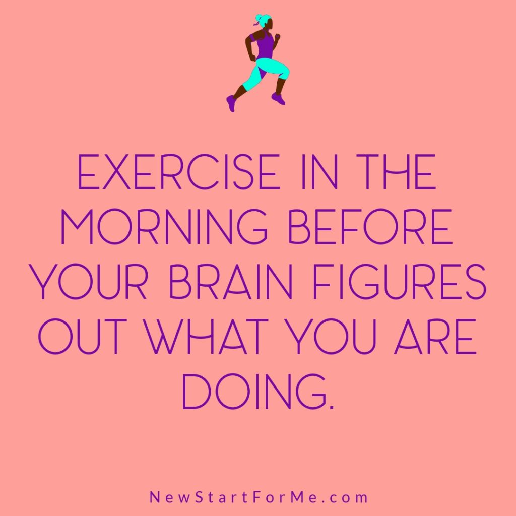 """Funny Workout Quotes for Women """"Exercise in the morning before your brain figures out what you are doing"""""""
